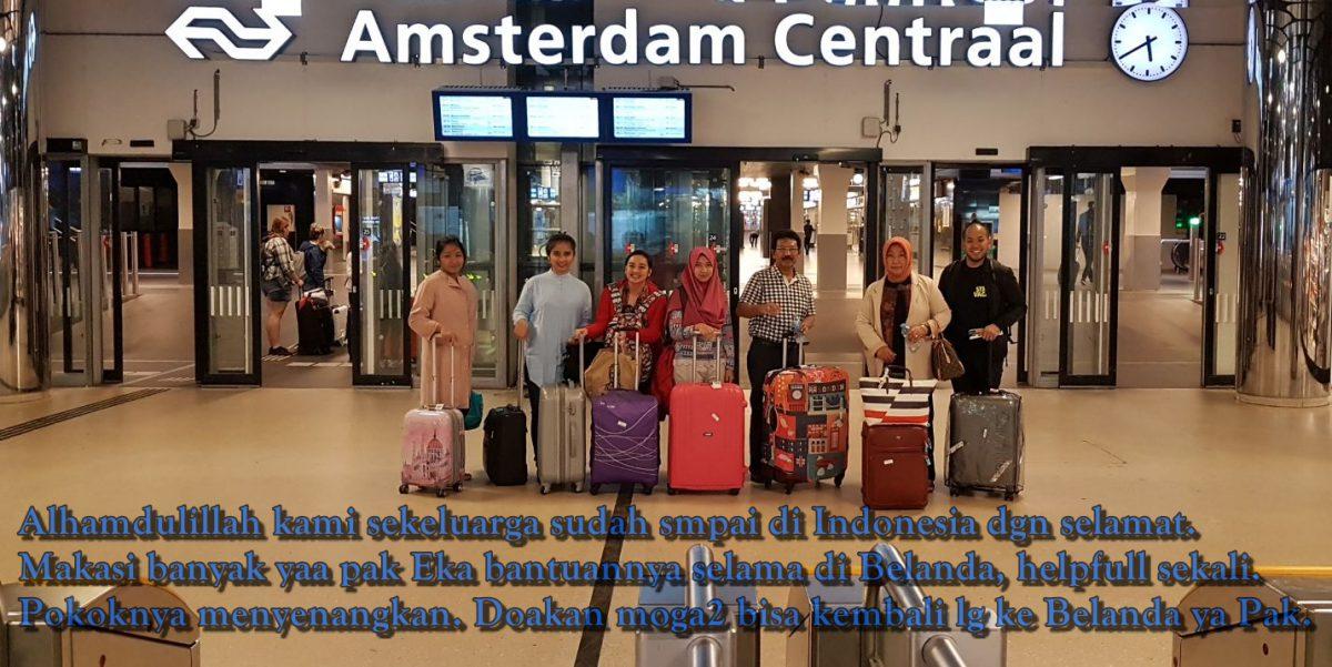 """Ibu Nia dan Keluarga: """"Makasih banyak Pak Eka, bantuannya selama di Belanda. Helpfull sekali. Pokoknya menyenagkan. Semoga bisa kembali ke Belanda lagi."""