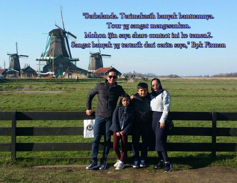 Bapak Firman merasa terkesan dengan pelayanan dan pendampingan serbalanda selama berwisata di Belanda.