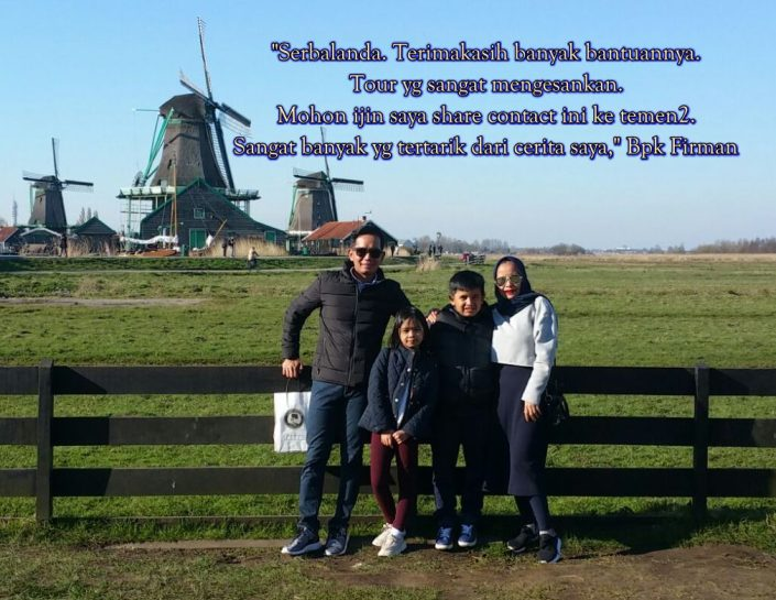 "Bapak Firman merasa terkesan dengan pelayanan dan pendampingan serbalanda selama berwisata di Belanda.  ""Serbalanda Terima Kasih Banyak bantuannya. Tour yang sangat mengesankan. Mohon ijin saya share contact ini ke teman-teman. Sangat banyak yang tertarik dariu cerita saya."""
