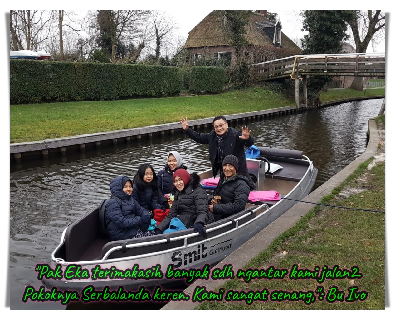 Pak Eka Tanjung, Jalan-jalan di Belanda, Berlayar di Giethoorn, Dusun Air, Serbalanda, Serbalanda Tour, Pemandu Orang Indonesia di Eropa. Pak Eka Terima Kasih telah membawa kami jalan-jalan.
